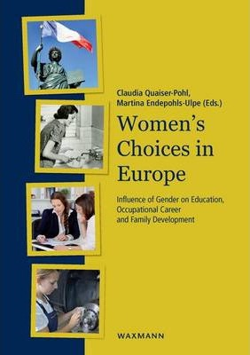 Women's Choices in Europe: Influence of Gender on Education, Occupational Career and Family Development
