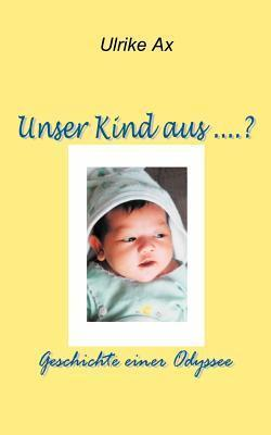 Unser Kind aus ...? Cover Image