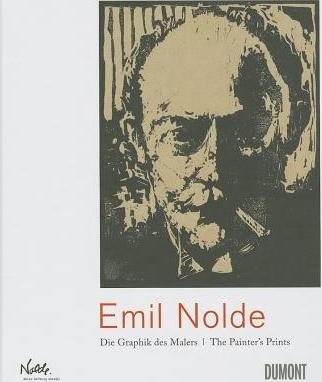 Emil Nolde : The Painter's Prints
