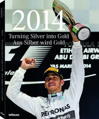 2014 - Turning Silver into Gold : Mercedes-Benz Formula One