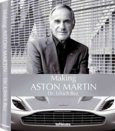 Making Aston Martin : Dr. Ulrich Bez : 9783832795429