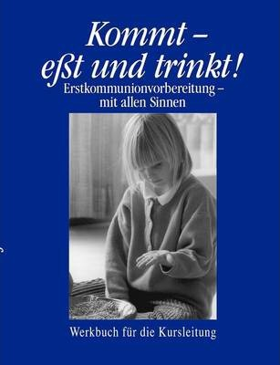 Kommt - E T Und Trinkt ! Band II Cover Image