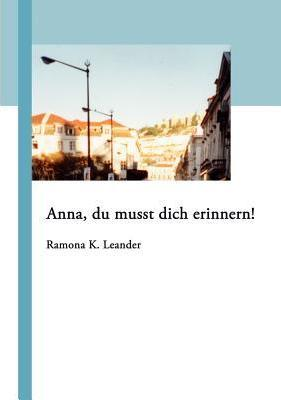 Anna, Du Musst Dich Erinnern! Cover Image