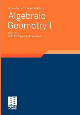 Algebraic Geometry: Schemes. with Examples and Exercises Part I