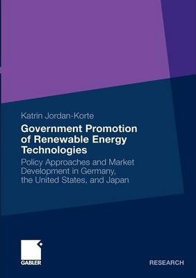 Government Promotion of Renewable Energy Technologies 2011: Policy Approaches and Market Development in Germany, the United States, and Japan