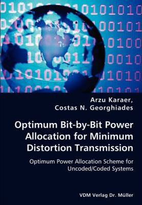 Optimum Bit-By-Bit Power Allocation for Minimum Distortion Transmission - Optimum Power Allocation Scheme for Uncoded/Coded Systems