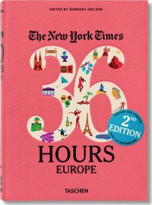 NYT. 36 Hours. Europe. 2nd Edition