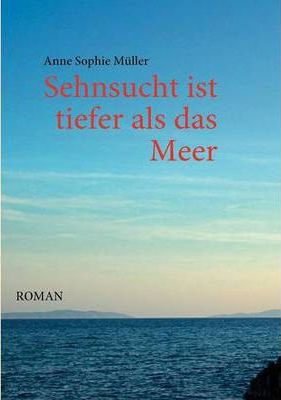 Sehnsucht ist tiefer als das Meer Cover Image