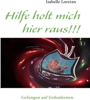Hilfe holt mich hier raus!!! Cover Image