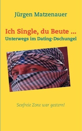 Ich Single, Du Beute ... Cover Image