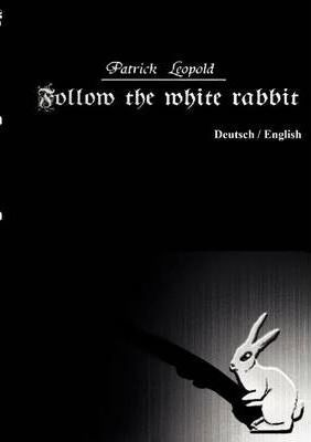 Follow the white rabbit Cover Image