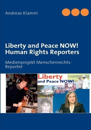 Liberty and Peace NOW! Human Rights Reporters Cover Image