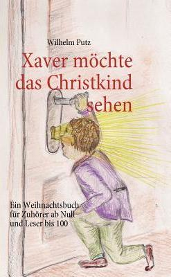 Xaver moechte das Christkind sehen Cover Image