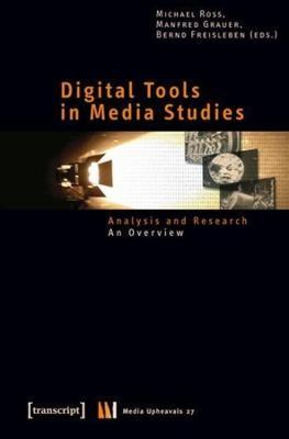 Digital Tools in Media Studies: Analysis and Research: an Overview
