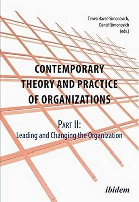 Contemporary Practice and Theory of Organizations Leading & Changing the Organisation Part 2  Leading and Changing the Organisation