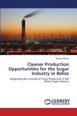 Cleaner Production Opportunities for the Sugar Industry in Belize