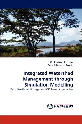 Integrated Watershed Management Through Simulation Modelling
