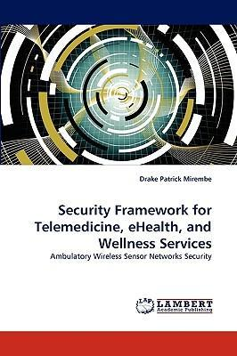 Security Framework for Telemedicine, Ehealth, and Wellness Services