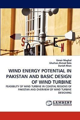 Wind Energy Potential in Pakistan and Basic Design of Wind Turbine