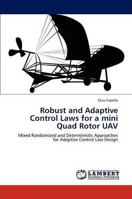 Robust and Adaptive Control Laws for a Mini Quad Rotor Uav