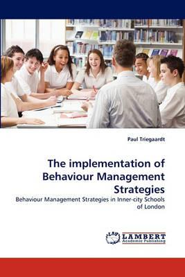 The Implementation of Behaviour Management Strategies