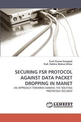 Securing Fsr Protocol Against Data Packet Dropping in Manet