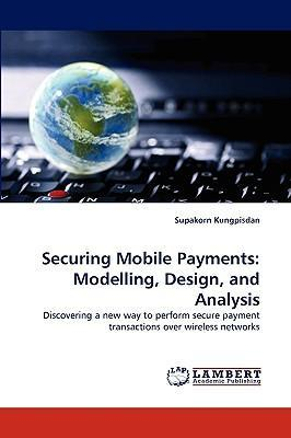 Securing Mobile Payments: Modelling, Design, and Analysis