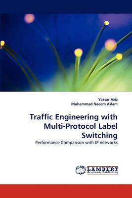Traffic Engineering with Multi-Protocol Label Switching