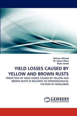 Yield Losses Caused by Yellow and Brown Rusts