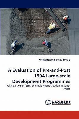 A Evaluation of Pre-And-Post 1994 Large-Scale Development Programmes