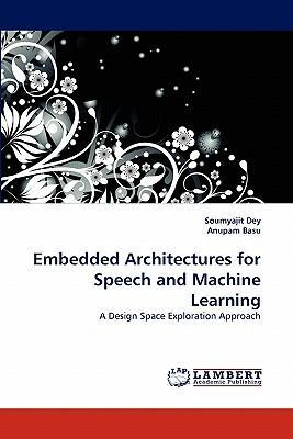 Embedded Architectures for Speech and Machine Learning