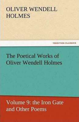 The Poetical Works of Oliver Wendell Holmes Cover Image