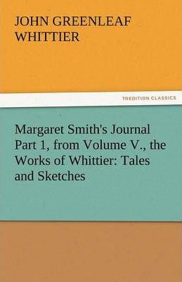 Margaret Smith's Journal Part 1, from Volume V., the Works of Whittier Cover Image