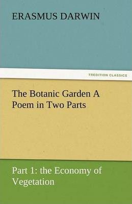 The Botanic Garden a Poem in Two Parts. Part 1 Cover Image