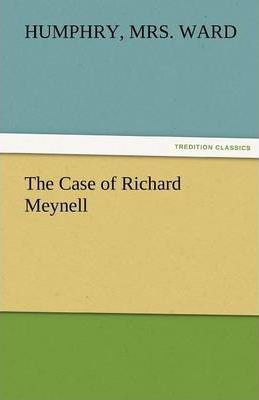 The Case of Richard Meynell Cover Image