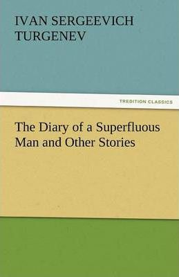 The Diary of a Superfluous Man and Other Stories Cover Image