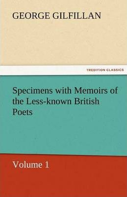 Specimens with Memoirs of the Less-Known British Poets, Volume 1 Cover Image