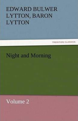 Night and Morning, Volume 2 Cover Image
