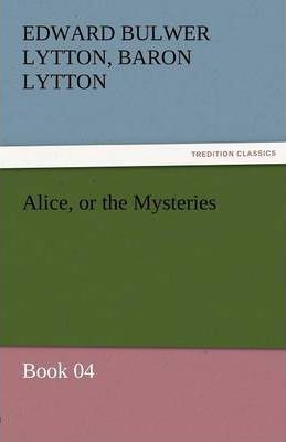 Alice, or the Mysteries - Book 04 Cover Image