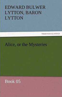 Alice, or the Mysteries - Book 05 Cover Image