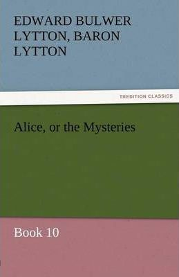 Alice, or the Mysteries - Book 10 Cover Image
