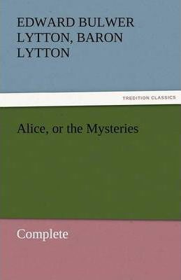 Alice, or the Mysteries - Complete Cover Image