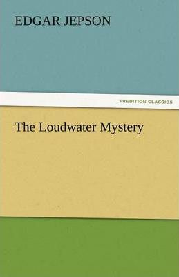 The Loudwater Mystery Cover Image