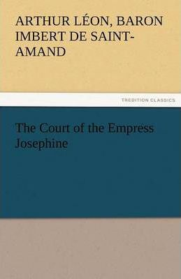 The Court of the Empress Josephine Cover Image
