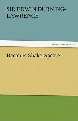 Bacon Is Shake-Speare Cover Image