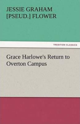 Grace Harlowe's Return to Overton Campus Cover Image