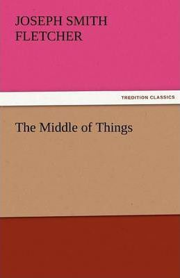 The Middle of Things Cover Image
