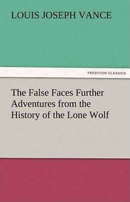 The False Faces Further Adventures from the History of the Lone Wolf Cover Image