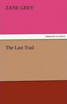 The Last Trail Cover Image