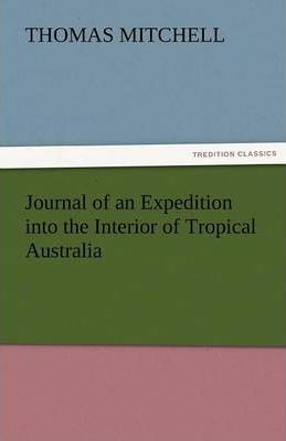 Journal of an Expedition Into the Interior of Tropical Australia Cover Image